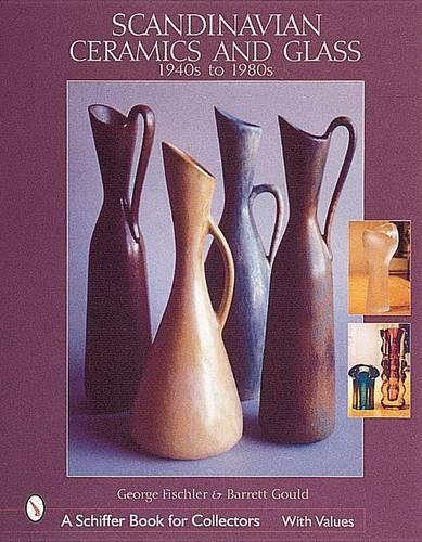 Scandinavian Ceramics and Glass: 1940s to 1980s: 1940s to 1980s (Hardback)