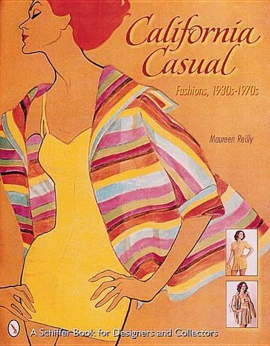 California Casual: Fashions, 1930s-1970s (Hardback)