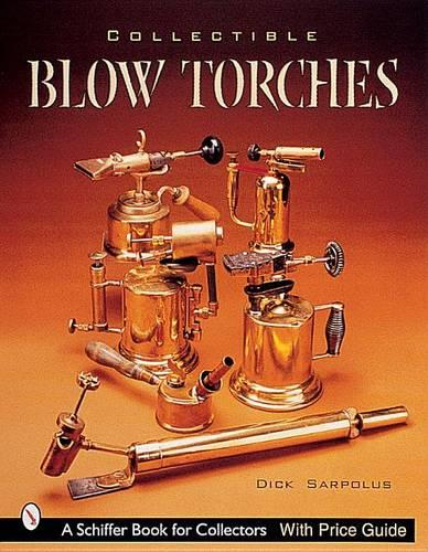 Collectible Blowtorches (Paperback)