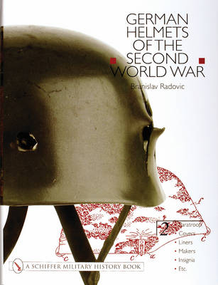 German Helmets of the Second World War: Volume Two: Paratroop . Covers . Liners . Makers . Insignia (Hardback)