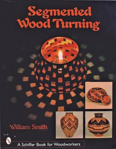 Segmented Wood Turning (Hardback)