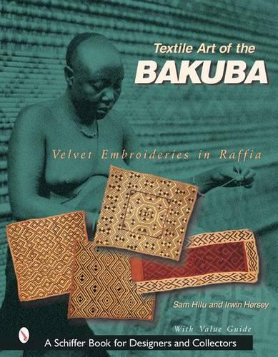 Textile Art of the Bakuba: Velvet Embroideries in Raffia (Hardback)
