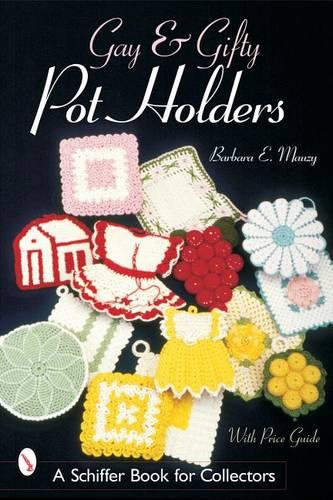 Gay and Gifty Pot Holders (Paperback)
