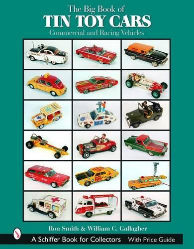 Big Book of Tin Toy Cars: Commercial and Racing Vehicles (Hardback)