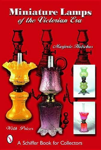 Miniature Lamps of the Victorian Era (Hardback)