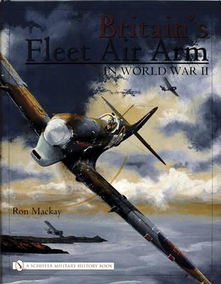 Britain's Fleet Air Arm in World War II (Hardback)