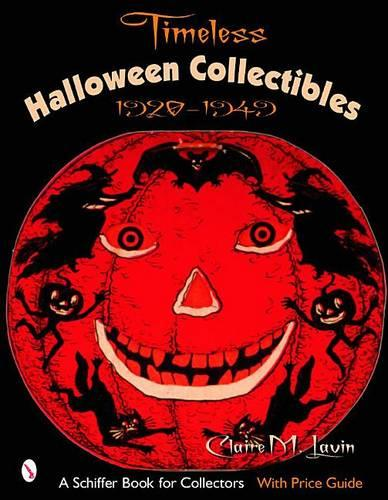 Timeless Halloween Collectibles: 1920 to 1949 (Paperback)