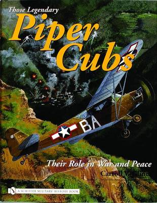 Legendary Piper Cubs: Their Role in War and Peace (Hardback)