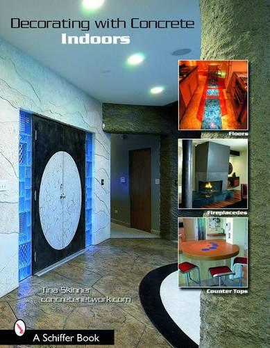 Decorating With Concrete: Indoors (Paperback)