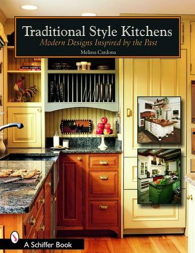 Traditional Style Kitchens: Modern Designs Inspired by the Past (Paperback)