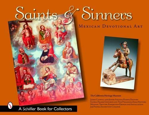 Saints and Sinners: Mexican Devotional Art (Hardback)
