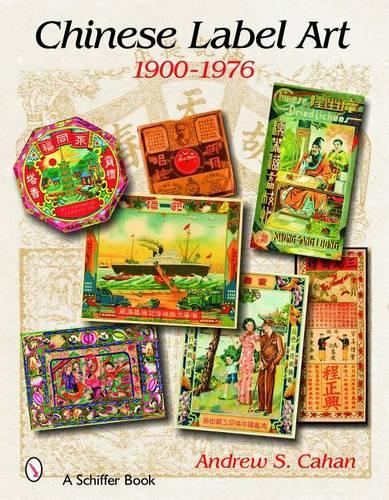 Chinese Label Art: 1900-1976 (Hardback)