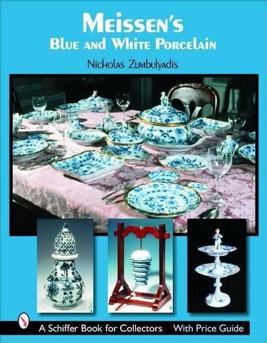 Meissen's Blue and White Porcelain (Hardback)
