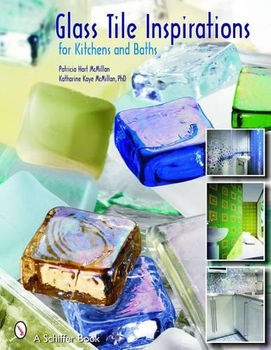 Glass Tile Inspirations for Kitchens and Baths (Paperback)