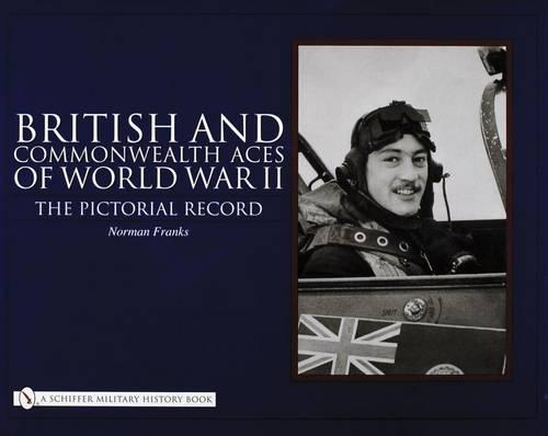 British and Commonwealth Aces of World War II: The Pictorial Record (Hardback)