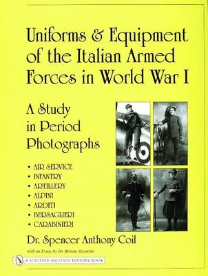 Uniforms and Equipment of the Italian Armed Forces in World War I: A Study in Period Photographs (Hardback)
