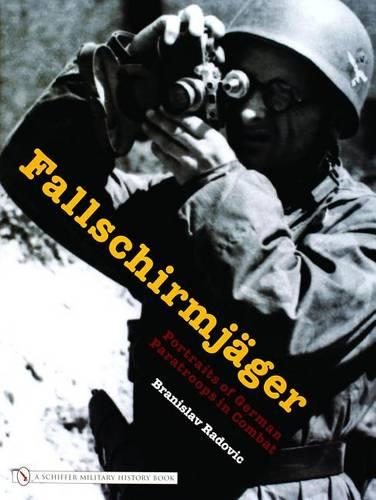 Fallschirmjager: Portraits of German Paratr in Combat (Hardback)