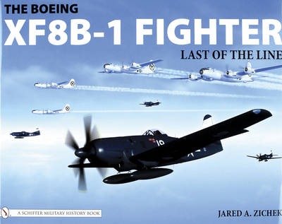 Boeing XF8B-1 Fighter: Last of the Line (Hardback)