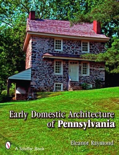 Early Domestic Architecture of Pennsylvania (Paperback)