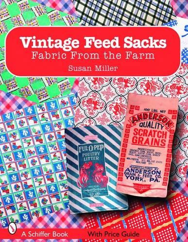 Vintage Feed Sacks: Fabric From the Farm (Paperback)