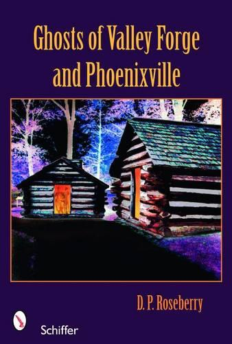 Ghts of Valley Forge and Phoenixville (Paperback)