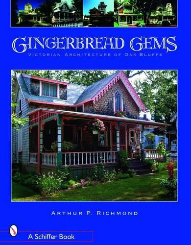 Gingerbread Gems: Victorian Architecture of Oak Bluffs (Paperback)