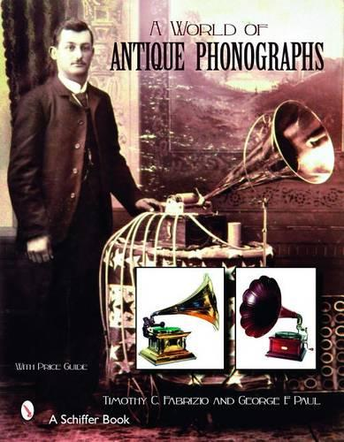 A World of Antique Phonographs (Hardback)