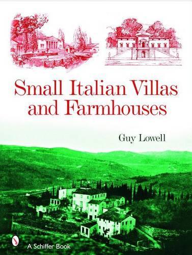 Small Italian Villas and Farmhouses (Hardback)