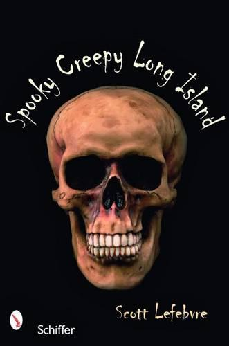 Spooky Creepy Long Island (Paperback)