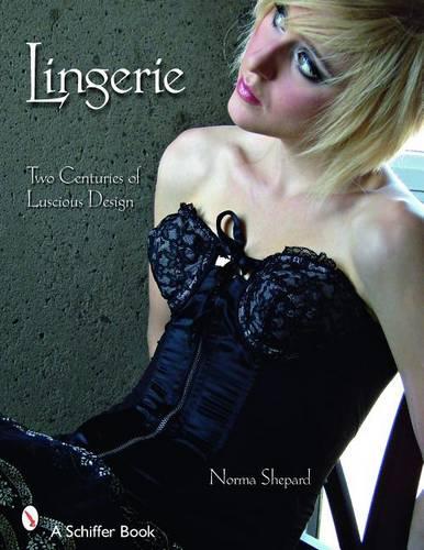 Lingerie: Two Centuries of Luscious Design (Paperback)