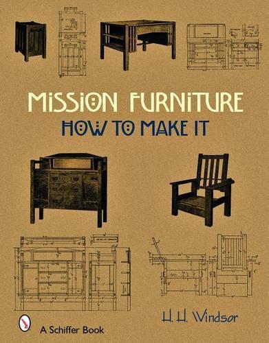 Mission Furniture: How to Make It (Hardback)