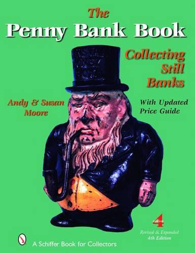 Penny Bank Book, The: Collecting Still Banks (Hardback)