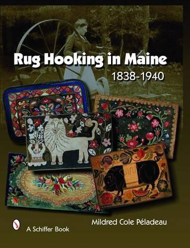 Rug Hooking in Maine 1838 - 1950 Firm (Hardback)