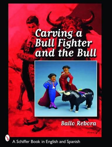 Carving a Bull Fighter and the Bull (Paperback)