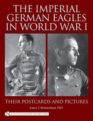 Imperial German Eagles in World War I: Volume 2 (Hardback)