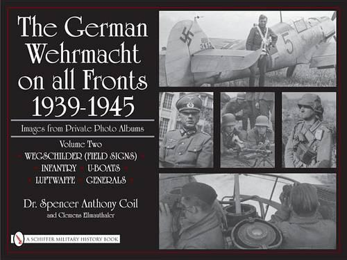 German Wehrmacht on All Fronts 1939-1945, Vol 2: Images from Private Photo Albums (Hardback)