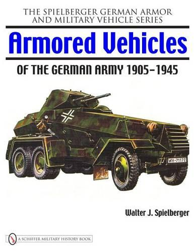 Armored Vehicles of the German Army 1905-1945 (Hardback)