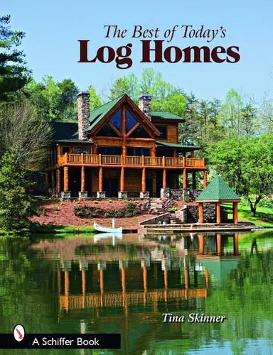 The Best of Today's Log Homes (Paperback)