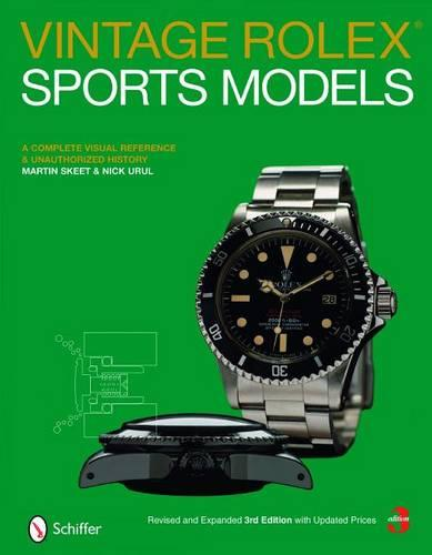 Vintage Rolex (R) Sports Models: A Complete Visual Reference & Unauthorized History (Hardback)