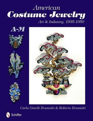 American Costume Jewelry: Art & Industry, 1935-1950, A-M (Hardback)