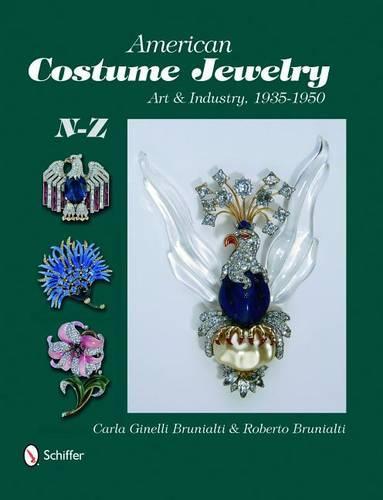 American Costume Jewelry: Art & Industry, 1935-1950 -- N-Z (Hardback)