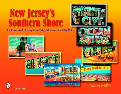 New Jersey's Southern Shore: An Illustrated History from Brigantine to Cape May Point (Hardback)