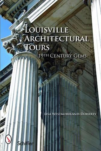 Louisville Architectural Tours: 19th Century Gems (Paperback)