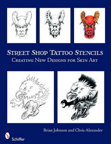 Street Sh Tattoo Stencils: Creating New Designs for Skin Art (Paperback)