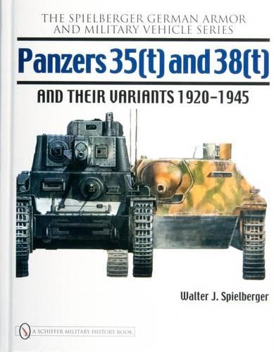 Panzers 35(t) and 38(t) and their Variants 1920-1945 (Hardback)
