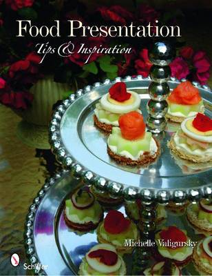 Food Presentation: Tips & Inspiration (Paperback)