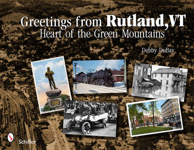 Greetings from Rutland, VT: Heart of the Green Mountains (Paperback)