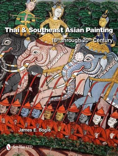 Thai and Southeast Asian Painting: 18th through 20th Century (Hardback)