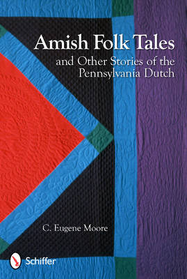 Amish Folk Tales & Other Stories of the Pennsylvania Dutch (Paperback)
