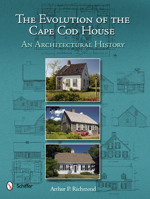 Evolution of the Cape Cod House: An Architectural History (Hardback)